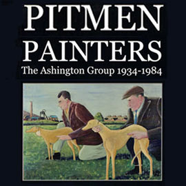 Introduction image for Pitman Painters: The Ashington Group