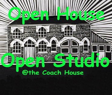 OPEN HOUSE OPEN STUDIO - at the Coach House