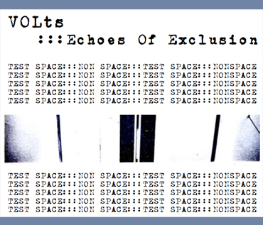 VOLTS - Echoes of Exclusion