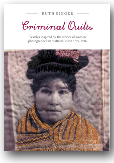 Front page of Ruth Singer's book 'Criminal Quilts'